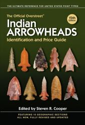Official Overstreet Indian Arrowheads Identification and Price Guide Paperba...