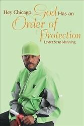 Hey Chicago God Has an Order of Protection Paperback by Manning Lester Sea...