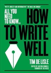 How to Write Well Paperback by De Lisle Tim Brand New Free shipping in th...