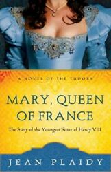 Mary Queen of France : A Novel Paperback by Plaidy Jean ISBN 0609810219 ...