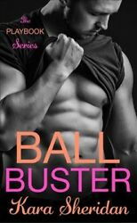 Ball Buster Paperback by Sheridan Kara Brand New Free shipping in the US