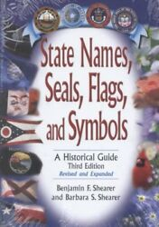 State Names Seals Flags and Symbols : A Historical Guide Hardcover by She...