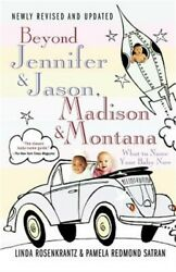 Beyond Jennifer & Jason Madison & Montana: What to Name Your Baby Now (Paperbac
