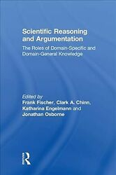 Scientific Reasoning and Argumentation : The Roles of Domain-specific and Dom...
