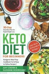 Keto Diet for Beginners: 30-Day Keto Meal Plan for Rapid Weight Loss. Ketogenic