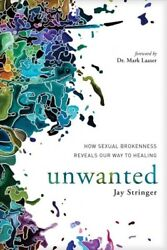 Unwanted : How Sexual Brokenness Reveals Our Way to Healing Paperback by Str... $15.77