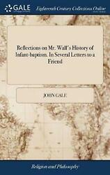 Reflections on Mr. Wall#x27;s History of Infant Baptism. in Several Letters to a Fri $43.39