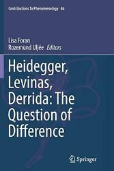 Heidegger Levinas Derrida: The Question of Difference by Lisa Foran Paperback