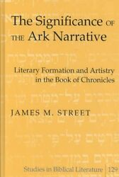 Significance of the Ark Narrative : Literary Formation and Artistry in the Bo...