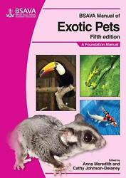 BSAVA Manual of Exotic Pets: A Foundation Manual by Anna Meredith (English) Pape $107.99