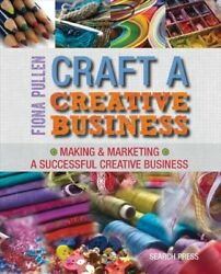 Craft a Creative Business Paperback by Pullen Fiona Brand New Free shippi...