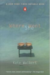 Where She Went Paperback by Walbert Kate ISBN 0140283633 ISBN-13 97801402...