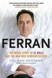 Ferran : The Inside Story of El Bulli and the Man Who Reinvented Food Paperb...