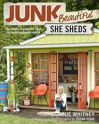 Junk Beautiful : She Sheds: Hundreds of inspired ideas for your backyard retr...