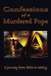 Confessions of a Murdered Pope : Testament of John Paul I Hardcover by Grego...