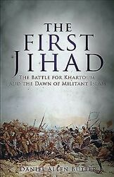 First Jihad : The Battle for Khartoum and the Dawn of Militant Islam Paperba...