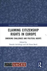 Claiming Citizenship Rights in Europe : Emerging Challenges and Political Age...