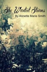 She Wanted Storms ISBN 0692726810 ISBN-13 9780692726815