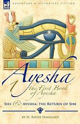 The First Book Of Ayesha-She & Ayesha: T ISBN 1846777224 ISBN-13 9781846777226