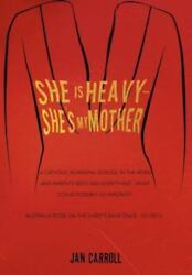 She Is Heavy - She's My Mother Hardcover by Carroll Jan ISBN 1477147624 I...