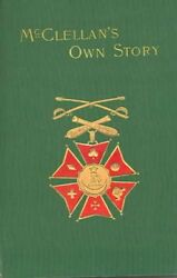 McClellan's Own Story Paperback by McClellan George B. ISBN 1582180075 IS...