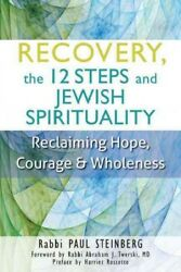 Recovery the 12 Steps and Jewish Spirituality : Reclaiming Hope Courage