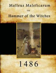 Malleus Maleficarum : Hammer of the Witches Paperback by Kramer Heinrich; S...