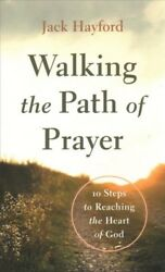 Walking the Path of Prayer : 10 Steps to Reaching the Heart of God Paperback...