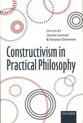 Constructivism in Practical Philosophy Hardcover by Lenman James (EDT); She...