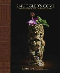 Smuggler's Cove : Exotic Cocktails Rum and the Cult of Tiki Hardcover by C... $41.57