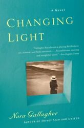 Changing Light Paperback by Gallagher Nora ISBN 0307277550 ISBN-13 978030...