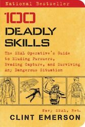 100 Deadly Skills : The Seal Operative's Guide to Eluding Pursuers Evading C...