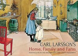 Carl Larsson#x27;s Home Family and Farm : Paintings from the Swedish Arts and Cr... $23.77