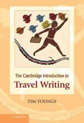 Cambridge Introduction to Travel Writing Hardcover by Youngs Tim Like New ...