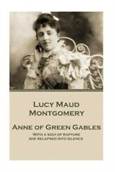 Lucy Maud Montgomery - Anne of Green Gables: With a Sigh of Rapture She Relapsed