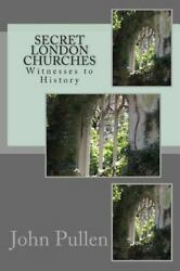 Secret London Churches Paperback by Pullen John Like New Used Free shippi...