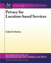 Privacy for Location-Based Services Paperback or Softback $39.91