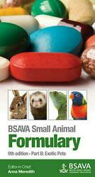 BSAVA Small Animal Formulary: Part B: Exotic Pets by Anna Meredith (English) Pap