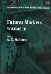 Futures Markets Hardcover by Malliaris A. G. (EDT) ISBN 1858980704 ISBN-1...
