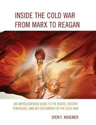 Inside the Cold War from Marx to Reagan: An Unprecedented Guide to the Roots Hi
