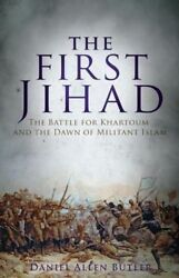 The First Jihad: The Battle for Khartoum and the Dawn of Militant Islam by Bu…