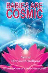 Babies Are Cosmic: Signs of Their Secret Intelligence (Paperback or Softback)