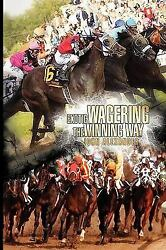 Exotic Wagering the Winning Way Paperback by Alexander John Brand New Fre...