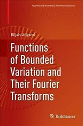 Functions of Bounded Variation and Their Fourier Transforms Hardcover by Lif...