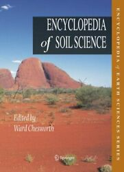 Encyclopedia of Soil Sciences Hardcover by Chesworth Ward (EDT) ISBN 14020...