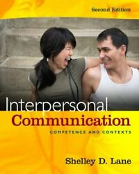 Interpersonal Communication : Competence and Contexts Paperback by Lane She...
