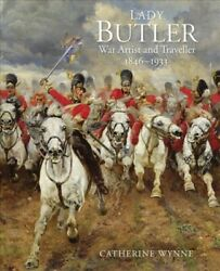 Lady Butler : War Artist and Traveller 1846-1933 Hardcover by Wynne Catheri...