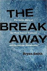The Breakaway: The Inside Story of the Wirtz Family Business and the Chic... New