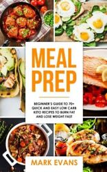 Meal Prep: Beginner's Guide to 70+ Quick and Easy Low Carb Keto Recipes to Bu…