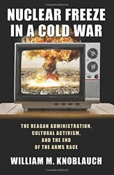 Nuclear Freeze in a Cold War: The Reagan Administration Cultural Activism a…